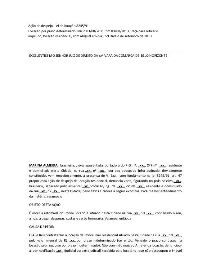 Ação de despejo. Lei de locação 8245/91. Locação por prazo determinado. Início 03/08/2011, fim 03/08/2013. Peça para retir...