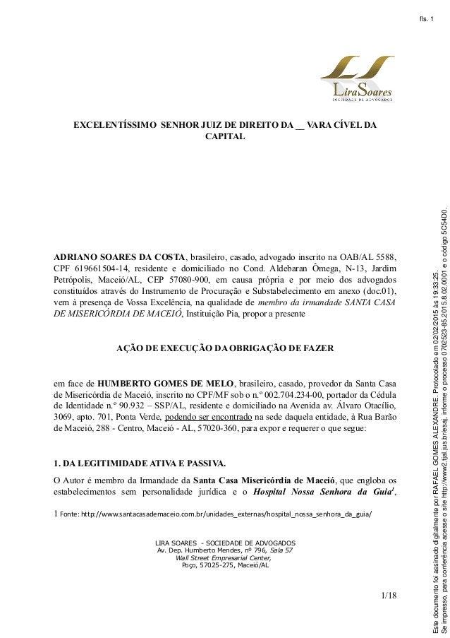 EXCELENTÍSSIMO SENHOR JUIZ DE DIREITO DA __ VARA CÍVEL DA CAPITAL ADRIANO SOARES DA COSTA, brasileiro, casado, advogado in...