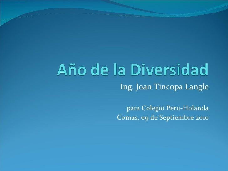 Ing. Joan Tincopa Langle para Colegio Peru-Holanda Comas, 09 de Septiembre 2010