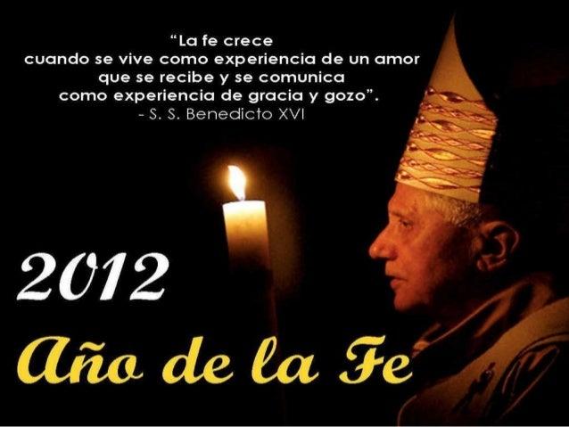 El Papa ha decidido convocar un AÑO DE LA FE