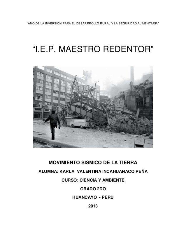 """""""AÑO DE LA INVERSION PARA EL DESARRROLLO RURAL Y LA SEGURIDAD ALIMENTARIA""""  """"I.E.P. MAESTRO REDENTOR""""  MOVIMIENTO SISMICO ..."""