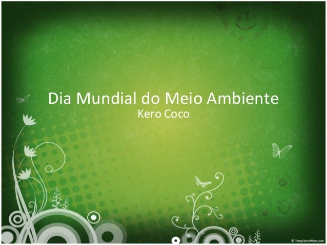Dia Mundial do Meio Ambiente Kero Coco