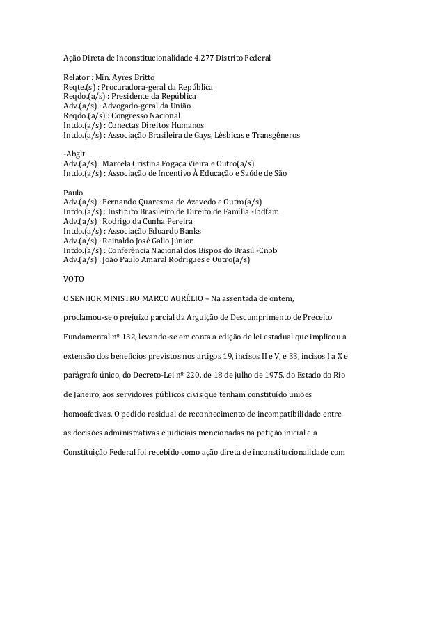 Ação Direta de Inconstitucionalidade 4.277 Distrito Federal Relator : Min. Ayres Britto Reqte.(s) : Procuradora-geral da R...