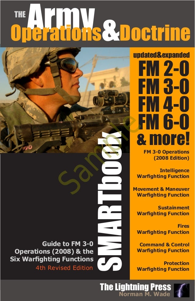 Norman M. Wade The Lightning Press SMARTbook Guide to FM 3-0 Operations (2008) & the Six Warfighting Functions 4th Revised...