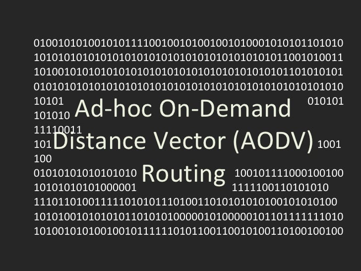 Ad-hoc On-Demand Distance Vector (AODV) Routing 01001010100101011110010010100100101000101010110101010101010101010101010101...