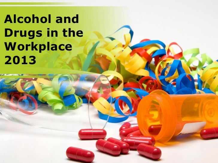 Alcohol andDrugs in theWorkplace2013