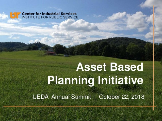 Asset Based Planning Initiative UEDA Annual Summit | October 22, 2018