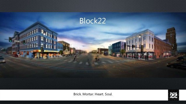 Brick. Mortar. Heart. Soul. Block22