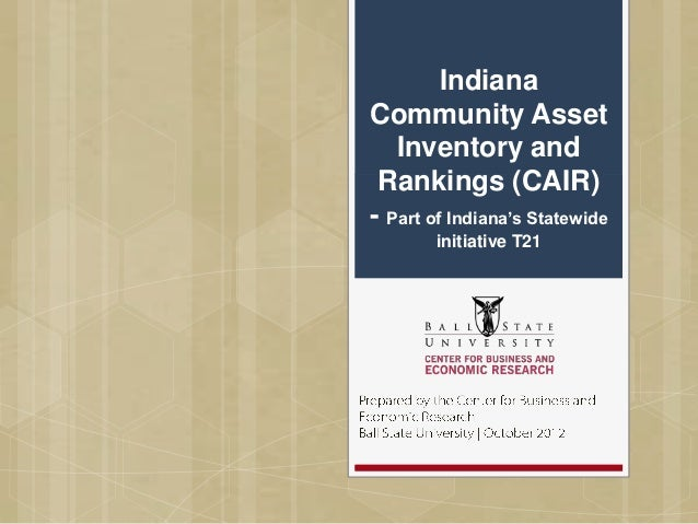 IndianaCommunity Asset   Inventory and Rankings (CAIR)- Part of Indiana's Statewide        initiative T21