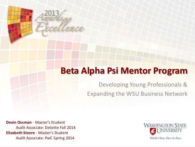Beta Alpha Psi Mentor Program Developing Young Professionals & Expanding the WSU Business Network  Devin Ossman - Master's...
