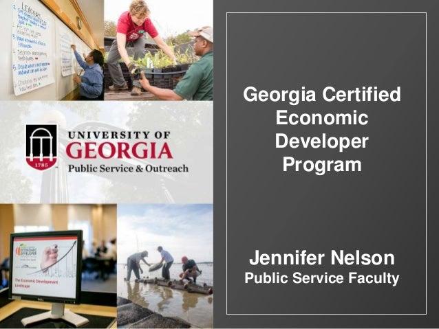 Georgia Certified Economic Developer Program Jennifer Nelson Public Service Faculty