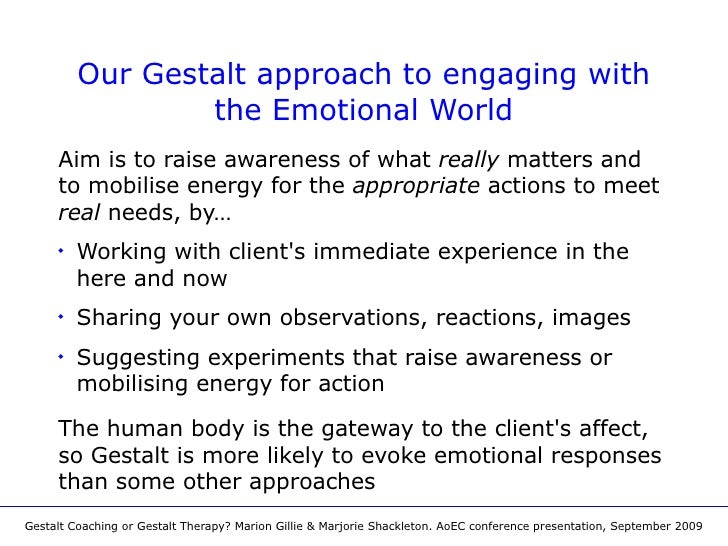 Gestalt coaching or gestalt therapy aoec conference presentation september 2009 3 our gestalt approach to engaging with the fandeluxe Image collections