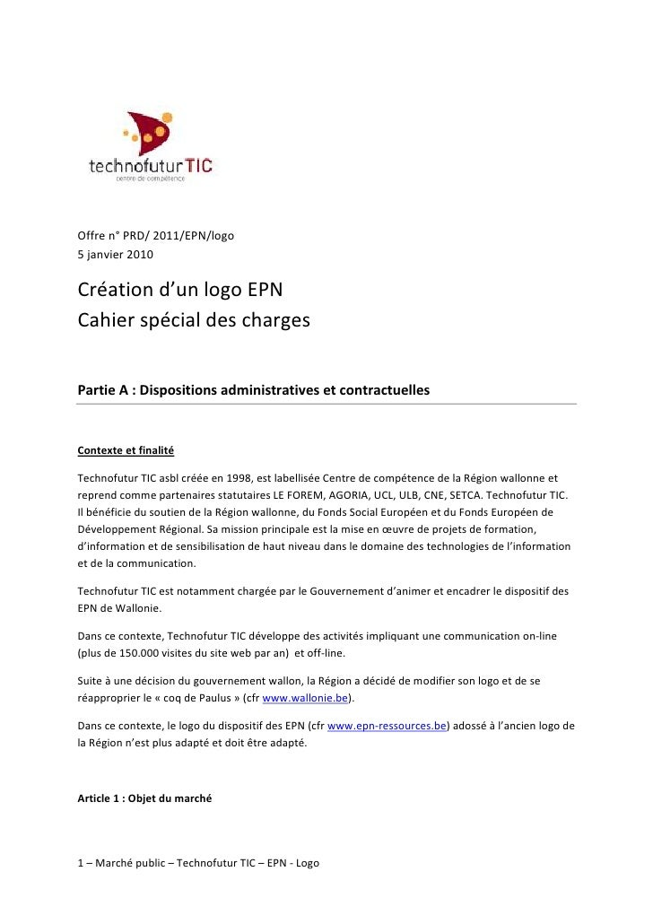Offre n° PRD/ 2011/EPN/logo5 janvier 2010Création d'un logo EPNCahier spécial des chargesPartie A : Dispositions administr...