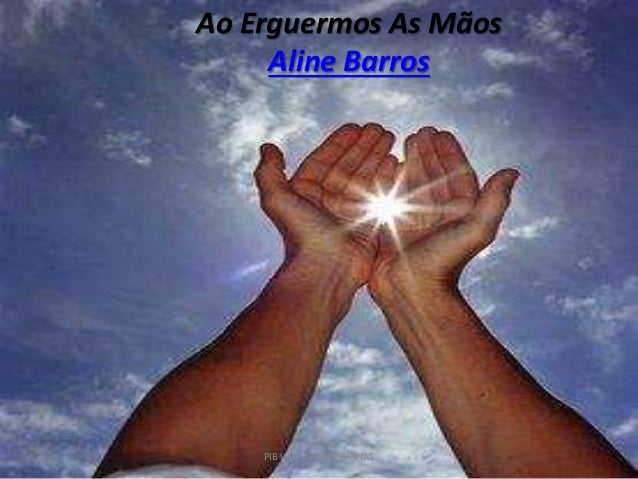 ao erguermos as maos aline barros