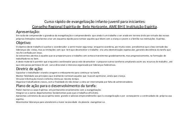 Curso rápido de evangelização infanto-juvenil para iniciantes: Conselho Regional Espírita de Belo Horizonte, AME BH E Inst...