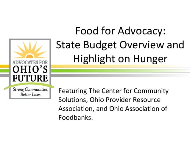 Food for Advocacy: State Budget Overview and Highlight on Hunger Featuring The Center for Community Solutions, Ohio Provid...