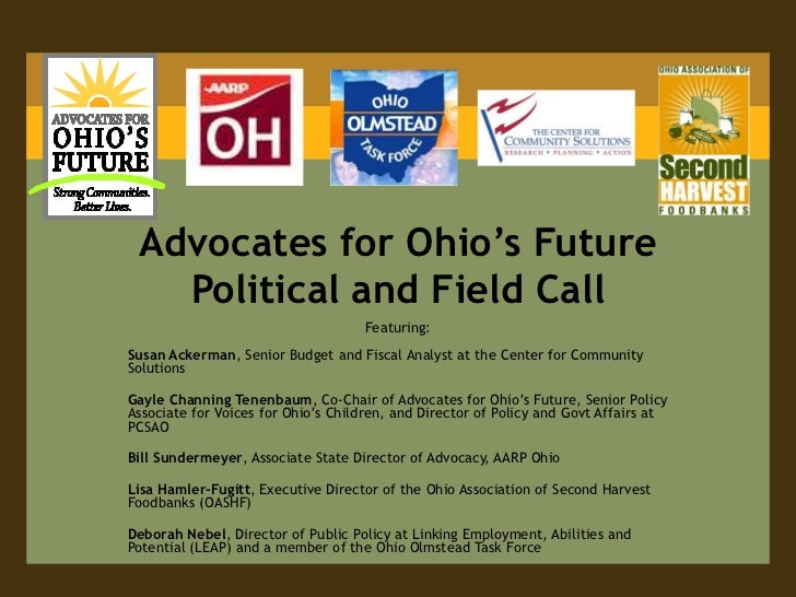 Advocates for Ohio's Future Political and Field Call<br />Featuring:<br />Susan Ackerman, Senior Budget and Fiscal Analyst...