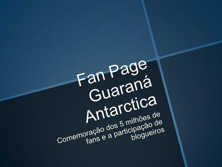 Ação para comemorar os 5 milhões de fans da Fan Page do        Guaraná      Antarctica,  produzida pelaEspalhe, Agência de...