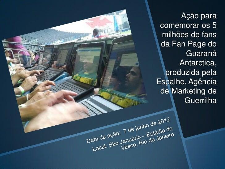 Blogueiros na Ação Fan Page do Guaraná Antarctica Slide 2