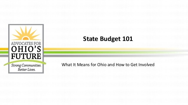 State Budget 101 What It Means for Ohio and How to Get Involved