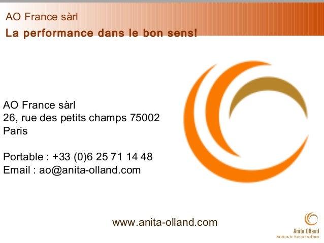 AO France sàrl La performance dans le bon sens! www.anita-olland.com AO France sàrl 26, rue des petits champs 75002 Paris ...