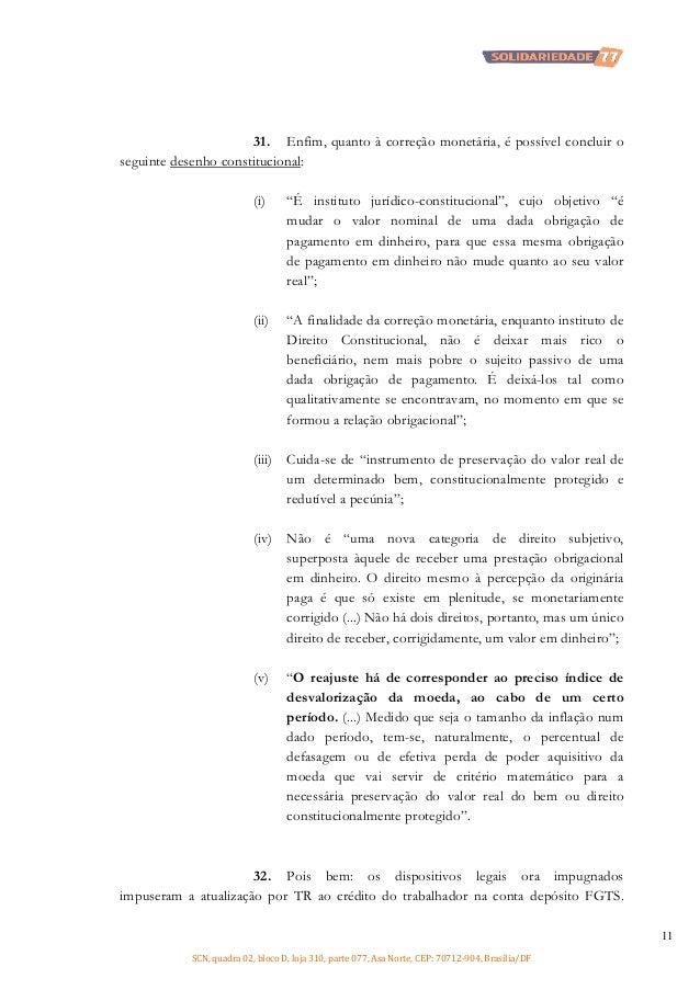 """31. Enfim, quanto à correção monetária, é possível concluir o seguinte desenho constitucional: (i)  """"É instituto jurídico-..."""