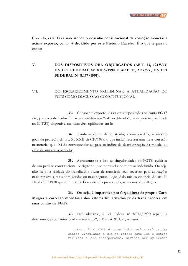 Contudo, esta Taxa não atende o desenho constitucional da correção monetária acima exposto, como já decidido por este Pret...