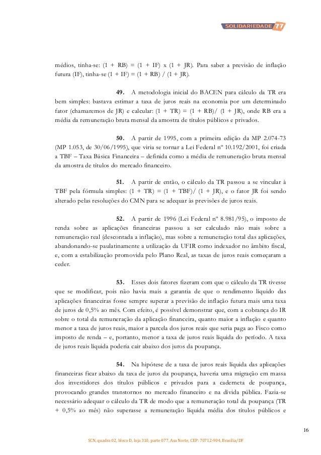 médios, tinha-se: (1 + RB) = (1 + IF) x (1 + JR). Para saber a previsão de inflação futura (IF), tinha-se (1 + IF) = (1 + ...