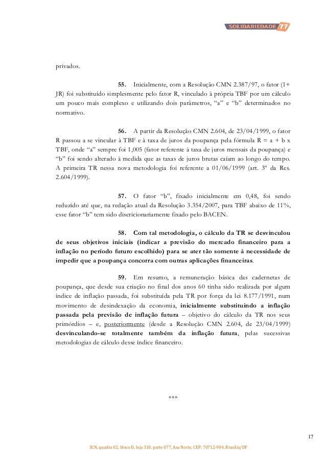 privados. 55. Inicialmente, com a Resolução CMN 2.387/97, o fator (1+ JR) foi substituído simplesmente pelo fator R, vincu...