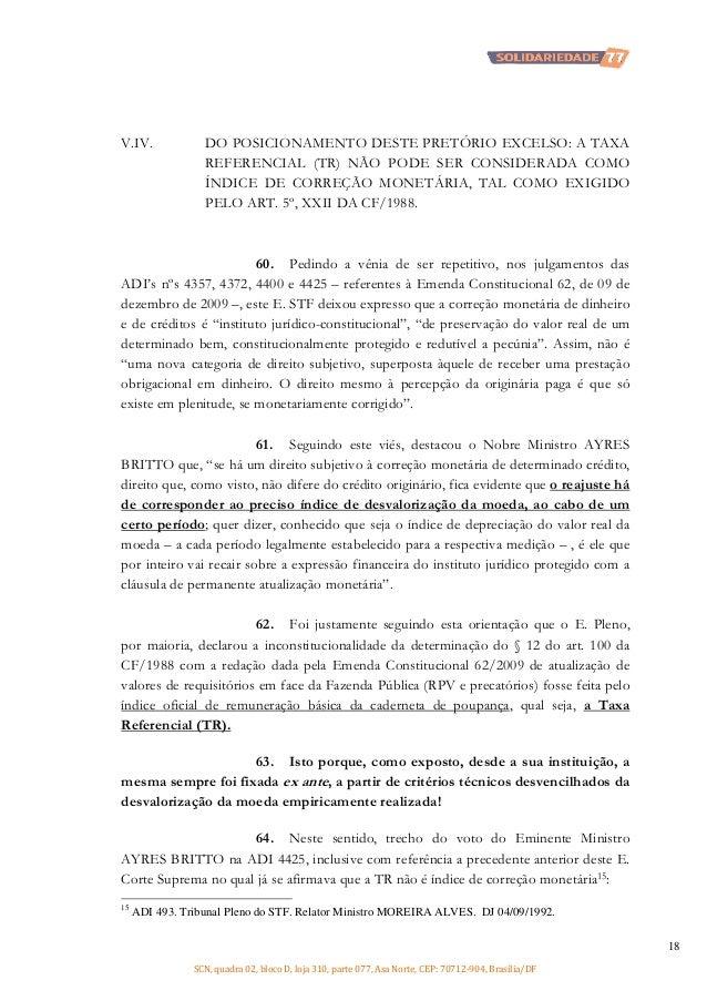 V.IV.  DO POSICIONAMENTO DESTE PRETÓRIO EXCELSO: A TAXA REFERENCIAL (TR) NÃO PODE SER CONSIDERADA COMO ÍNDICE DE CORREÇÃO ...