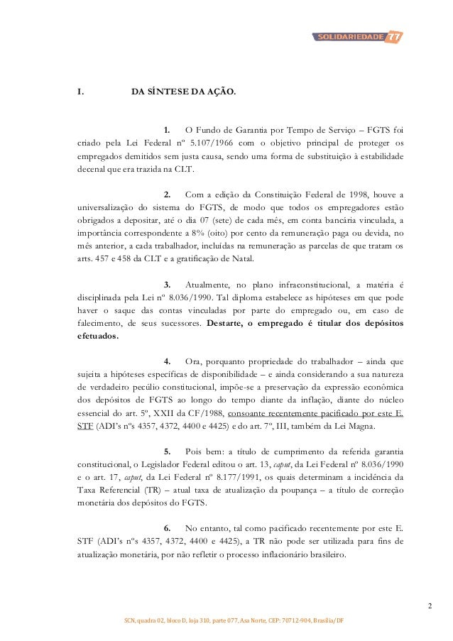 I.  DA SÍNTESE DA AÇÃO.  1. O Fundo de Garantia por Tempo de Serviço – FGTS foi criado pela Lei Federal nº 5.107/1966 com ...