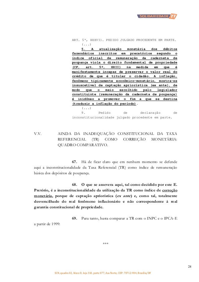 ART. 5º, XXXVI). PEDIDO JULGADO PROCEDENTE EM PARTE. (...) 5. A atualização monetária dos débitos fazendários inscritos em...