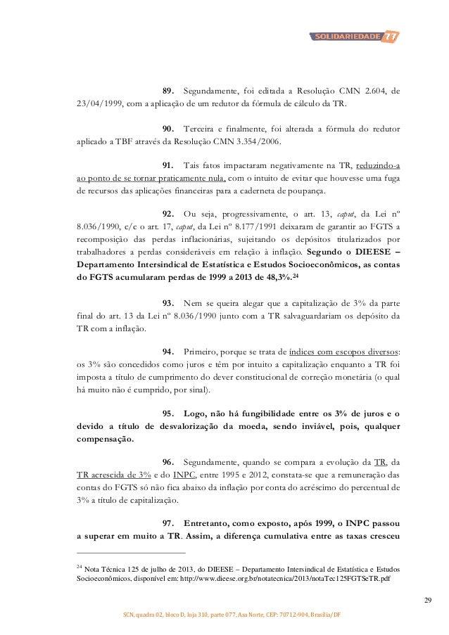 89. Segundamente, foi editada a Resolução CMN 2.604, de 23/04/1999, com a aplicação de um redutor da fórmula de cálculo da...