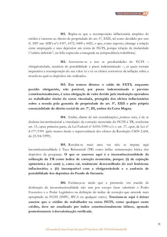 101. Repise-se que a recomposição inflacionária empírica do crédito é inerente ao direito de propriedade do art. 5º, XXII,...