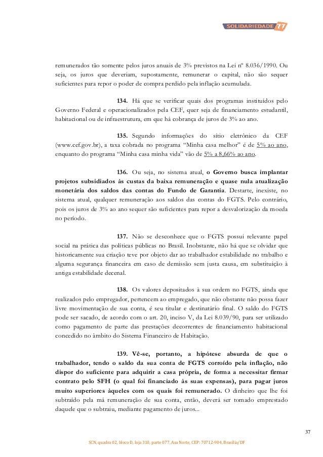 remunerados tão somente pelos juros anuais de 3% previstos na Lei nº 8.036/1990. Ou seja, os juros que deveriam, supostame...