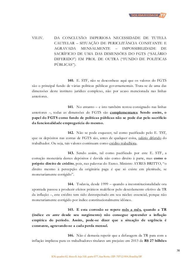 VII.IV.  DA CONCLUSÃO: IMPERIOSA NECESSIDADE DE TUTELA CAUTELAR – SITUAÇÃO DE PERICLITÂNCIA CONSTANTE E AGRAVADA MENSALMEN...