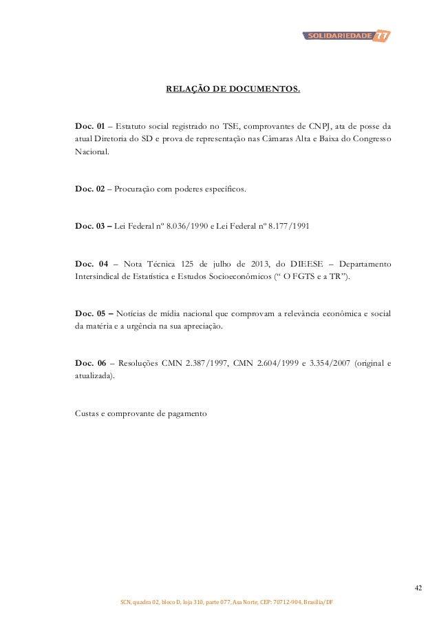 RELAÇÃO DE DOCUMENTOS.  Doc. 01 – Estatuto social registrado no TSE, comprovantes de CNPJ, ata de posse da atual Diretoria...