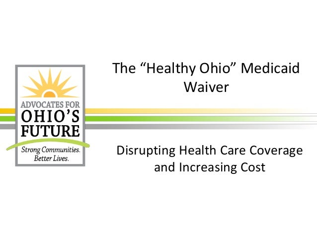 "The ""Healthy Ohio"" Medicaid Waiver Disrupting Health Care Coverage and Increasing Cost"