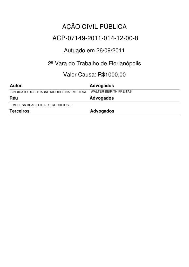 AÇÃO CIVIL PÚBLICA                     ACP-07149-2011-014-12-00-8                           Autuado em 26/09/2011         ...
