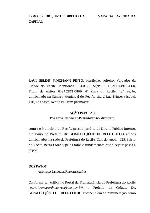EXMO. SR. DR. JUIZ DE DIREITO DA VARA DA FAZENDA DA CAPITAL. RAUL BELENS JUNGMANN PINTO, brasileiro, solteiro, Vereador da...
