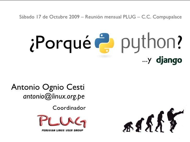 Sábado 17 de Octubre 2009 – Reunión mensual PLUG – C.C. Compupalace                  ¿Porqué                              ...