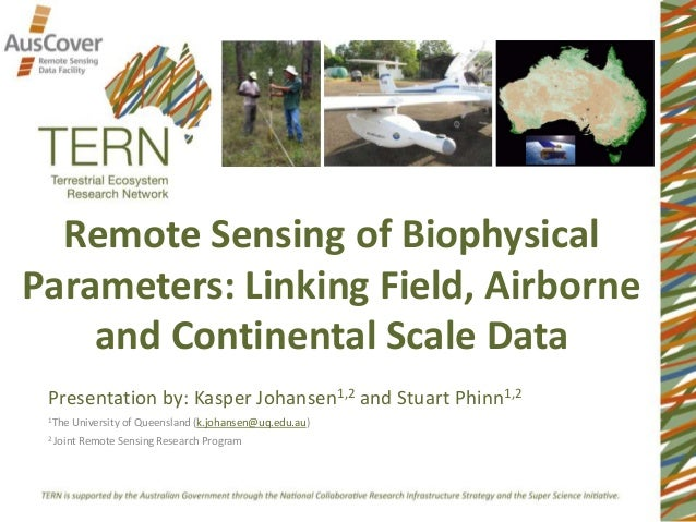 Remote Sensing of Biophysical Parameters: Linking Field, Airborne and Continental Scale Data Presentation by: Kasper Johan...