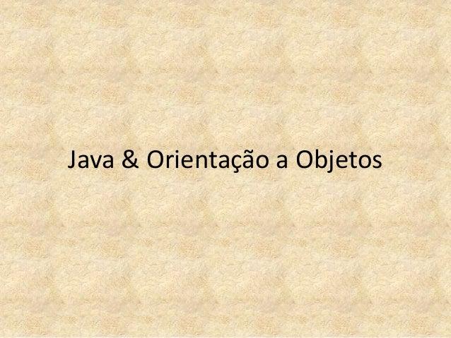 Java & Orientação a Objetos