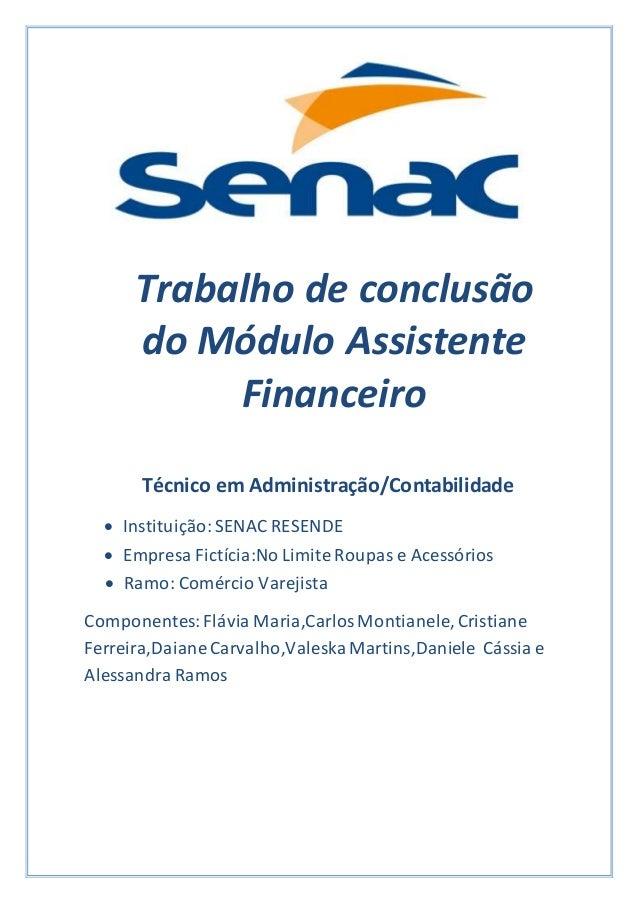 Trabalho de conclusão do Módulo Assistente Financeiro Técnico em Administração/Contabilidade  Instituição:SENAC RESENDE ...