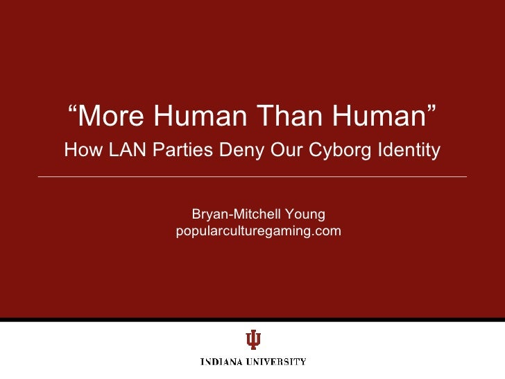 """How LAN Parties Deny Our Cyborg Identity """" More Human Than Human"""" Bryan-Mitchell Young popularculturegaming.com"""
