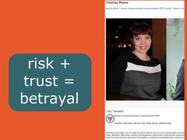 risk +  trust =  betrayal