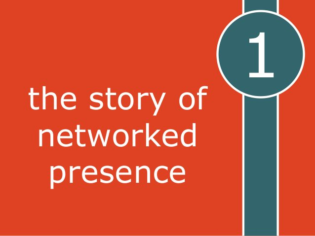 1  the story of  networked  presence