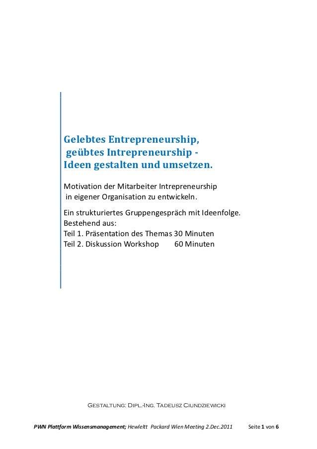 Gelebtes Entrepreneurship,           geübtes Intrepreneurship -          Ideen gestalten und umsetzen.          Motivation...
