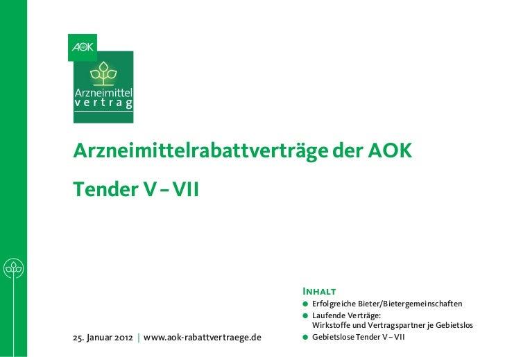 Arzneimittelrabattverträge der AOKTender V – VII                                               Inhalt                     ...