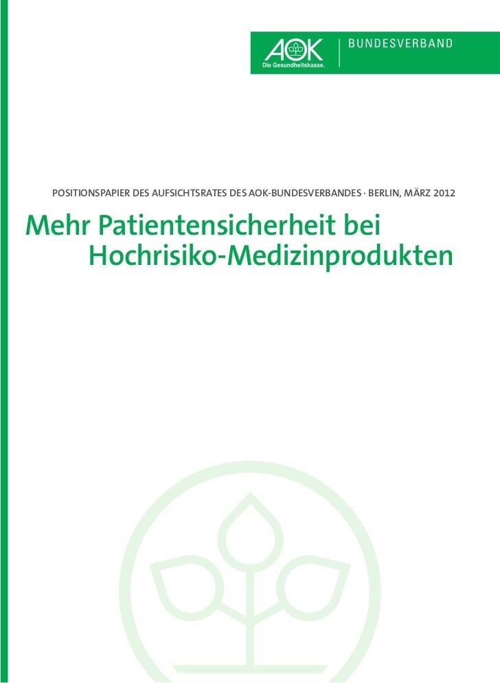 POSITIONSPAPIER DES AUFSICHTSRATES DES AOK-BUNDESVERBANDES · BERLIN, MÄRZ 2012Mehr Patientensicherheit bei    Hochrisiko-M...